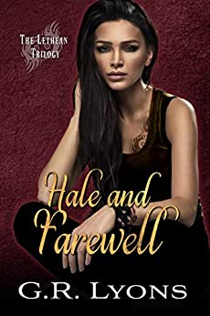 Hale and Farewell (Lethean Trilogy Book 3) by [G.R. Lyons]