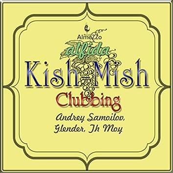 Kish-Mish Clubbing