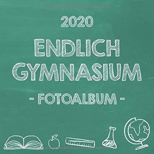 Endlich Gymnasium, Fotoalbum zur Einschulung in's Gymi 2020 für Mädchen: Erinnerungsbuch & Album als Geschenk zum Schulstart am Gymnasium für angehende Schülerinnen der 5. Klasse