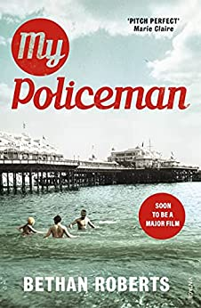 My Policeman: Soon to be a film starring Harry Styles and Emma Corrin (English Edition) de [Bethan Roberts]