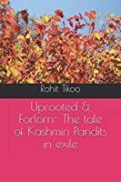 Uprooted & Forlorn- The tale of Kashmiri Pandits in exile