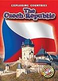 The Czech Republic (Blastoff! Readers: Exploring Countries) (Blastoff Readers. Level 5)