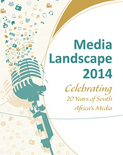 Media Landscape 2014: Celebrating 20 Years of South Africa's Media (English Edition)