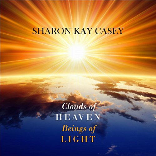 Clouds of Heaven, Beings of Light audiobook cover art