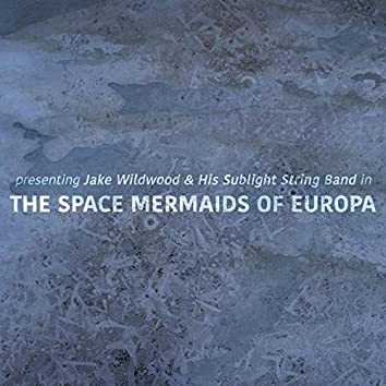 The Space Mermaids of Europa