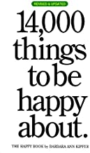 14.000 Things to Be Happy About by Kipfer. Barbara Ann ( 2007 ) Paperback