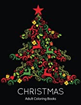 Christmas Adult Coloring Books:: Christmas Holiday Coloring Pages Featuring Christmas Trees, Holiday Coloring Pages, and Stress Relieving Christmas Coloring Pages