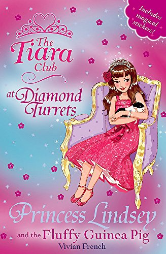 Preisvergleich Produktbild Princess Lindsey and the Fluffy Guinea Pig: Book 34 (The Tiara Club,  Band 44)