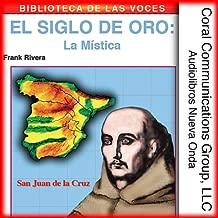 El Siglo de Oro: La Mistica [The Golden Age: The Mystic]