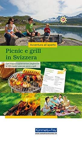 Picnic e grill in Svizzera: Con mappa supplementare pieghevole: le 120 migliori aree per picnic e grill (Kümmerly+Frey Freizeitbücher)