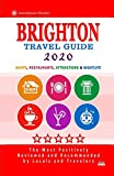 Brighton Travel Guide 2020: Shops, Arts, Entertainment and Good Places to Drink and Eat in Brighton, England (Travel Guide 2020)