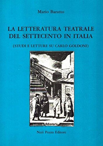 La letteratura teatrale del Settecento in Italia. Studi e letture su Carlo Goldoni