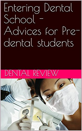 Entering Dental School - Advices for Pre-dental students (English Edition)