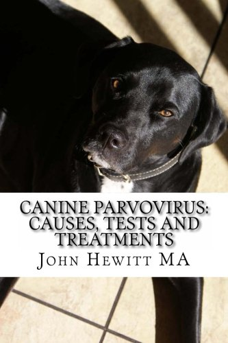 Canine Parvovirus: Causes, Tests and Treatments