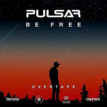 Be Free / Overtape