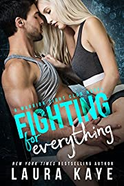 Fighting for Everything (Warrior Fight Club Book 1)