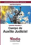 Cuerpo de Auxilio Judicial. Temario. Volumen 1: Administración de Justicia