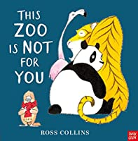 This Zoo is Not for You (Ross Collins)