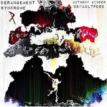 Derangement Syndrome (feat. Anthony Kinder)