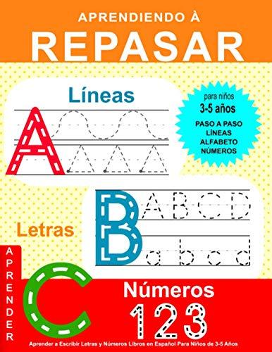 Aprender a Escribir Letras y Números: Libros en Español Para Niños de 3-5 Años: Cuaderno de Actividades 3-5 Años