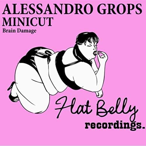 Alessandro Grops & Minicut