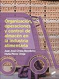 Organización, operaciones y control de almacén en la industria alimentaria: 79 (Industria...