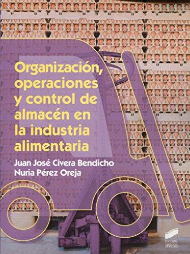 Organización, operaciones y control de almacén en la industria alimentaria: 79 (Industria alimentarias)