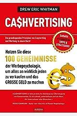 CA$HVERTISING: 100 Geheimnisse der Werbepsychologie, um alles an wirklich jeden zu verkaufen und das GROSSE GELD zu machen Paperback
