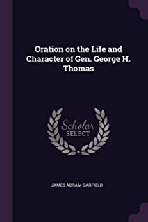 Oration on the Life and Character of Gen. George H. Thomas