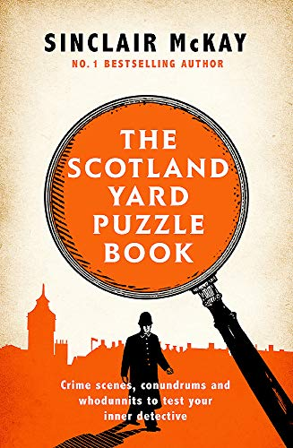 The Scotland Yard Puzzle Book: Crime Scenes, Conundrums and Whodunnits to test your inner detective