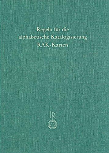 Sonderregeln für kartographische Materialien (RAK-Karten) (Regeln für die Alphabetische Katalogisierung, Band 4)