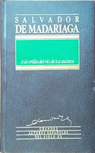 A la Orilla del Río de los Sucesos (Grandes Autores Españoles del Siglo XX)