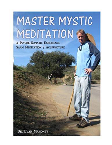 Master Mystic Meditation (Saam Acupuncture and Medical Meditation)