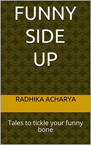 Funny Side Up: Tales to tickle your funny bone (English Edition)