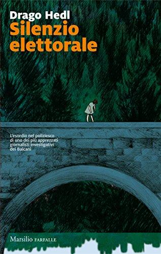 Silenzio elettorale (I misteri della Drava Vol. 1) (Italian Edition)