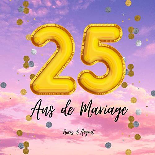 25 ANS de Mariage Notre Livre d'Or - Noce d'Agent: Un joli cadre par page pour des messages uniques - Anniversaire homme femme - 100 pages - Beau format
