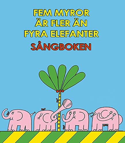 Fem Myror är Fler än Fyra Elefanter Sångboken
