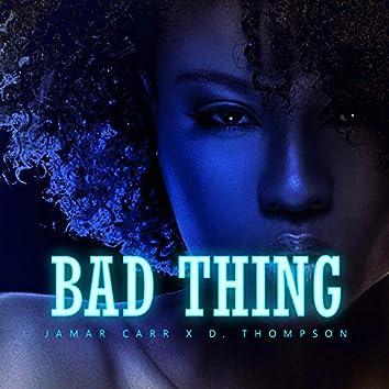 Bad Thing