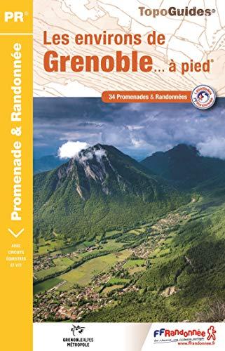 Les environs de Grenoble... à pied: 34 promenades & randonnées