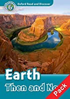 Oxford Read and Discover: Level 6: Earth Then and Now Audio CD Pack