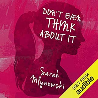 Don't Even Think About It                   By:                                                                                                                                 Sarah Mlynowski                               Narrated by:                                                                                                                                 Erin Spencer                      Length: 7 hrs and 51 mins     12 ratings     Overall 3.2