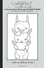 YETI! A Travel Sized Monster Coloring Book for Adults and ODD Children: A Creepy Cute Magical Yeti Monster Adventure.
