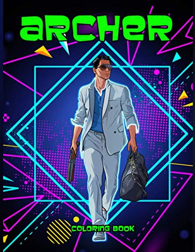 Archer Coloring Book: Fantastic An Adult Coloring Book Archer Relaxation. Enchanting Archer Coloring Books For Adults! (On-the-Go Book)