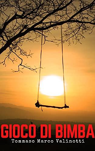 Gioco di bimba: Dondola, dondola, il vento la spinge...