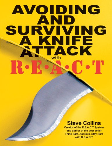 Knife Attack Self Defence. Personal Safety. Avoiding and surviving a knife attack. Defend yourself with the REACT System: The Steve Collins R.E.A.C.T System ... Defense Library Book 2) (English Edition)