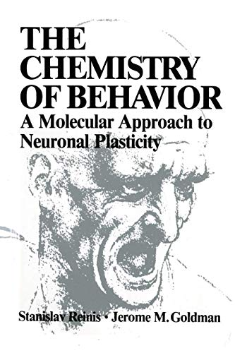 The Chemistry of Behavior: A Molecular Approach to Neuronal Plasticity