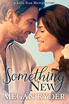 Something New (Lone Star Match Book 3) by [Megan  Ryder]