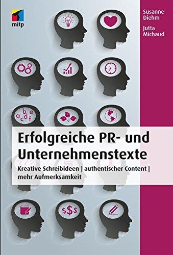 Erfolgreiche PR- und Unternehmenstexte: Kreative Schreibideen | authentischer Content | mehr Aufmerksamkeit