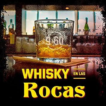 Whisky en las Rocas