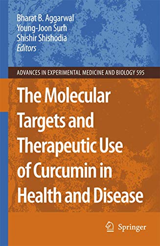 The Molecular Targets and Therapeutic Uses of Curcumin in Health and Disease (Advances in Experimental Medicine and Biology (595), Band 595)